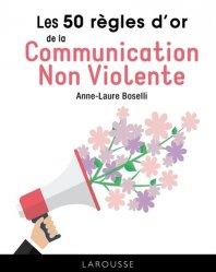 Souvent acheté avec Pratique de la Communication Non Violente, le Les 50 Règles d'Or de la Communication non violente