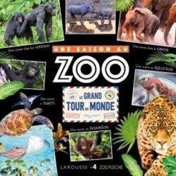 Dernières parutions dans Une saison au zoo, Le grand tour du monde - Une Saison au Zoo