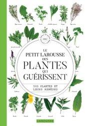 Souvent acheté avec Les plantes sauvages, le Le petit Larousse des plantes qui guérissent