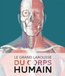 Dernières parutions sur PAES - PACES - MMOP, Le Grand Larousse du corps humain