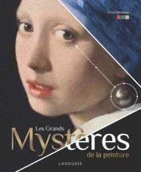 Dernières parutions sur Iconographie et lecture de tableau, Les grands mystères de la peinture