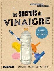 Dernières parutions sur Trucs et astuces pour la maison, Les secrets du vinaigre