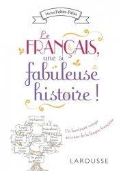 Dernières parutions dans Beaux livres Larousse, Le français, une si fabuleuse histoire !