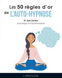 Dernières parutions sur Hypnothérapie - Relaxation, Les 50 règles d'or de l'autohypnose