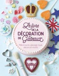Dernières parutions sur Desserts et patisseries, Le livre de la décoration de gâteaux