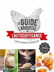 Dernières parutions sur Écologie - Environnement, Le guide Larousse de l'autosuffisance
