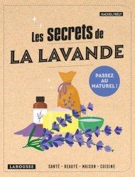 Dernières parutions sur Fleurs et plantes, Les secrets de la lavande