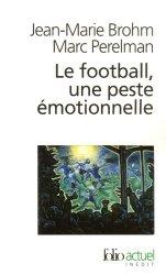 Dernières parutions dans Folio actuel, Le football, une peste émotionnelle. La barbarie des stades