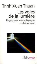 Dernières parutions dans Folio Essais, Les voies de la lumière