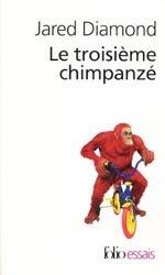 Dernières parutions dans Folio Essais, Le troisième chimpanzé