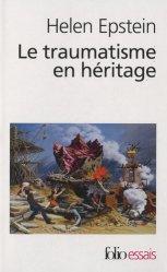 Dernières parutions dans Folio essais, Le traumatisme en héritage