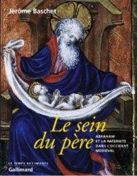 Dernières parutions dans le temps des images, Le sein du père. Abraham et la paternité dans l'Occident médiéval