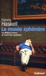 Dernières parutions dans Bibliothèque des histoires, Le musée éphémère. Les maîtres anciens et l'essor des expositions