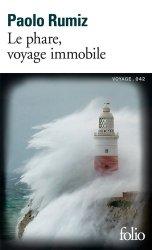 Dernières parutions dans Folio. Voyage, Le phare, voyage immobile