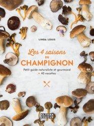 Dernières parutions dans Arts culinaires, Les 4 saisons du champignon