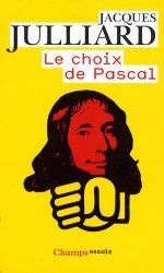 Dernières parutions sur Histoire des idées politiques, Le choix de Pascal