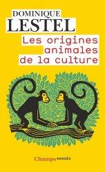 Souvent acheté avec Dans la lumière et les ombres, le Les origines animales de la culture