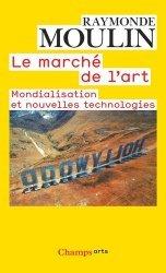Dernières parutions sur Marché de l'art et argus, Le marché de l'art. Mondialisation et nouvelles technologies, Edition revue et corrigée