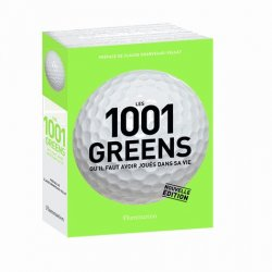 Dernières parutions dans Les 1001, Les 1001 greens qu'il faut avoir joués dans sa vie. Edition revue et augmentée