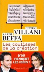 Dernières parutions dans Champs sciences, Les coulisses de la création