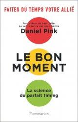 Dernières parutions dans Essai, Le bon moment - La science du parfait timing