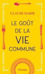 Dernières parutions dans Champs essais, Le goût de la vie commune