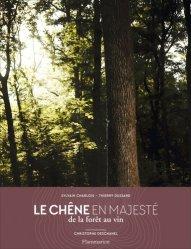 Dernières parutions dans Nature, Le chêne en majesté : de la forêt au vin