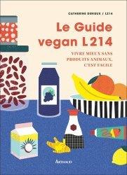Dernières parutions sur Alimentation - Diététique, Le guide vegan L214