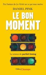Dernières parutions dans Clés des Champs, Le bon moment