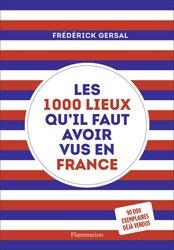 Dernières parutions sur Voyages Tourisme, Les 1000 lieux qu'il faut avoir vus en France