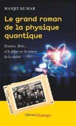 Dernières parutions sur Physique, Le grand roman de la physique quantique. Einstein, Bohr... et le débat sur la nature de la réalité