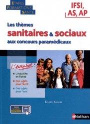 Souvent acheté avec Réussir l'oral au concours d'entrée en IFSI, le Les thèmes sanitaires et sociaux aux concours paramédicaux