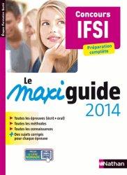 Souvent acheté avec Méga guide Concours IFSI, le Le maxi guide 2014 - Concours IFSI
