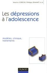 Souvent acheté avec Quand un enfant se donne la mort, le Les dépressions à l'adolescence
