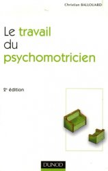 Souvent acheté avec Groupes et psychomotricité, le Le travail du psychomotricien