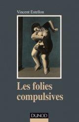 Dernières parutions dans Psychismes, Les folies compulsives