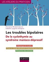 Dernières parutions sur Troubles bipolaires - TOC, Les troubles bipolaires : de la cyclothymie au syndrome maniaco-dépressif