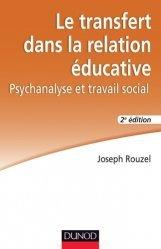 Dernières parutions dans Action sociale, Le transfert dans la relation éducative