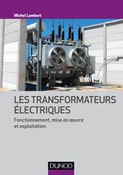 Dernières parutions sur Electricité, Les transformateurs électriques