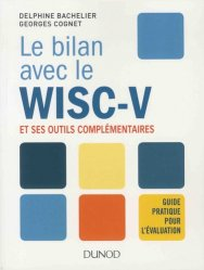 Dernières parutions sur Tests, Le bilan avec le WISC-V et ses outils complémentaires