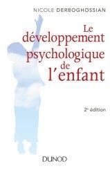 Dernières parutions dans Enfances, Le développement psychologique de l'enfant pas à pas  De 0 à 8 ans