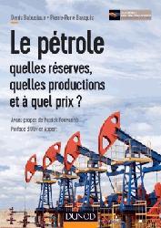 Dernières parutions sur Pétrologie, Le pétrole : quelles réserves, quelles productions et à quel prix ?