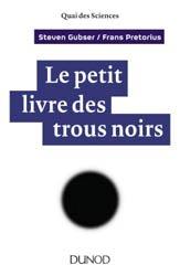 Dernières parutions dans Quai des sciences, Le petit livre des trous noirs