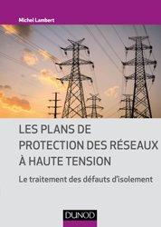 Dernières parutions dans Technique et ingénierie, Les plans de protection des réseaux à haute tension