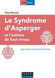Dernières parutions sur Syndrome d'Asperger, Le syndrome d'Asperger et l'autisme de haut niveau
