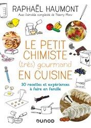 Dernières parutions sur Chimie et culture, Le petit chimiste (tres)  gourmand en cuisine