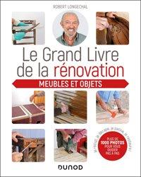 Dernières parutions sur Bricolage, Le grand livre de la rénovation - Meubles et objets