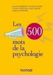 Dernières parutions sur Psychologie du quotidien, Les 500 mots de la psychologie