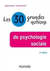 Dernières parutions sur Psychologie sociale, Les 30 grandes notions de la psychologie sociale