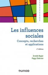 Dernières parutions sur Psychologie sociale, Les influences sociales. 2e édition